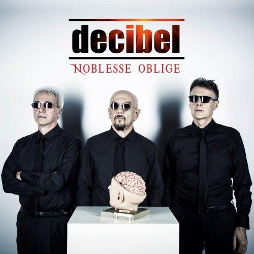 DECIBEL la rivoluzione oggi è suonare <BR> NOBLESSE OBLIGE il disco della reunion