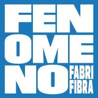 FABRI FIBRA l'unico vero  FENOMENO
