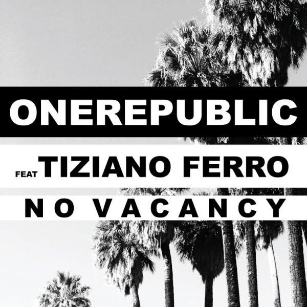 ONEREPUBLIC feat. TIZIANO FERRO <br> La nuova versione di NO VACANCY