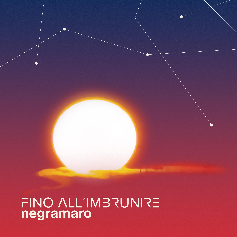 NEGRAMARO <BR> FINO ALL'IMBRUNIRE