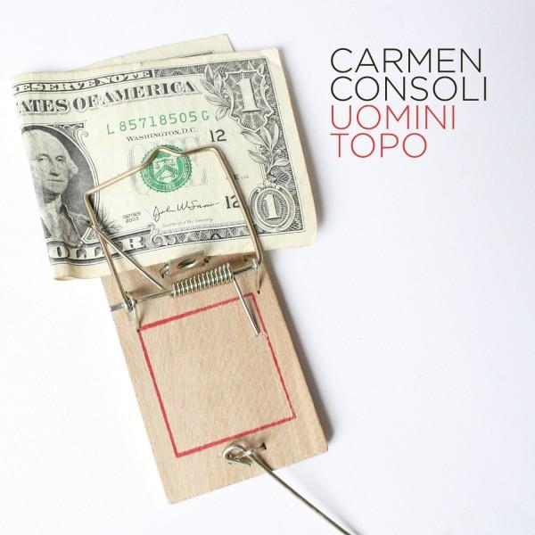 CARMEN CONSOLI: Uomini topo <br> La cantantessa is back