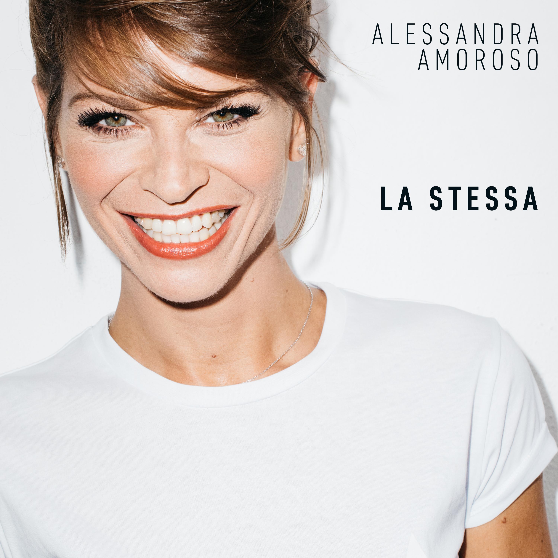 ALESSANDRA AMOROSO cresce rimanendo LA STESSA