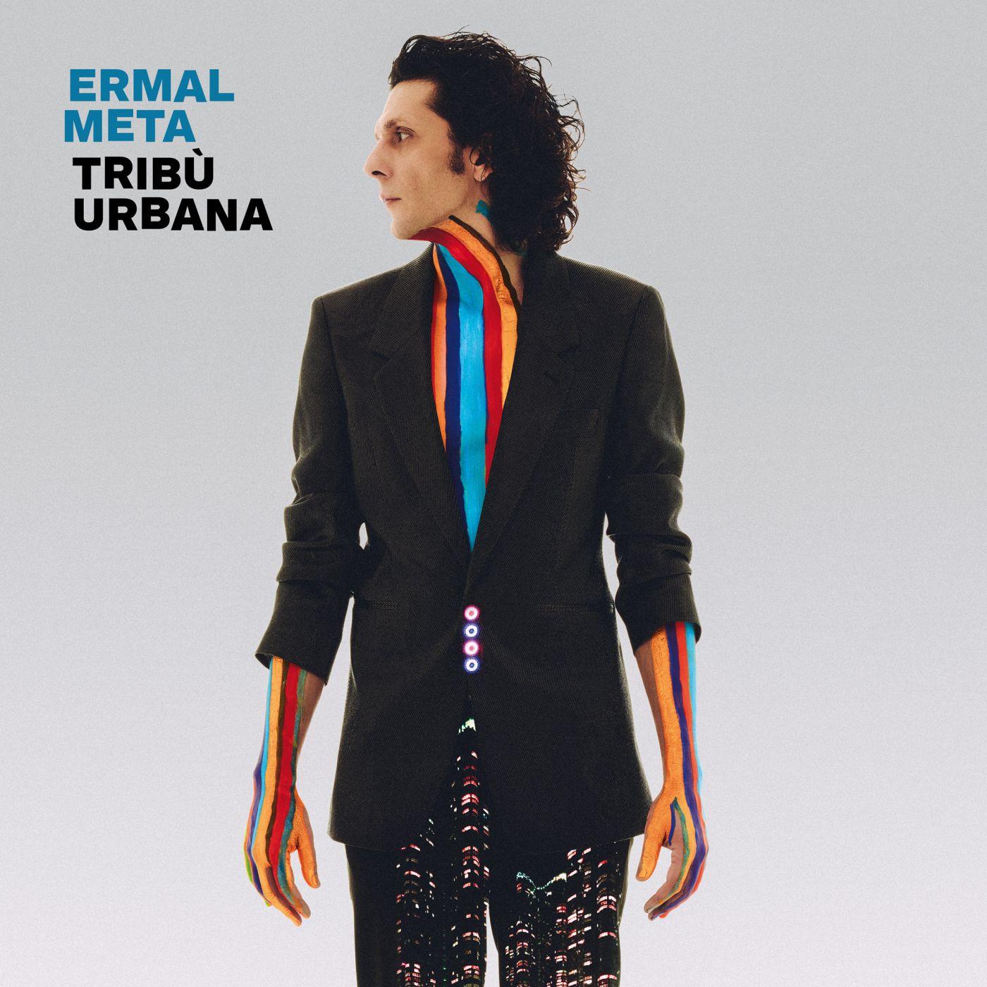Ermal Meta TRIBU' URBANA: Un disco con il cuore che batte dentro e fuori